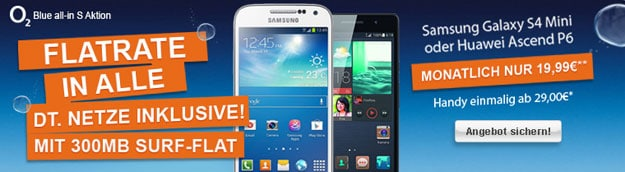o2 Blue All-in S mit Samsung Galaxy S4 Mini oder Huawei Ascend P6