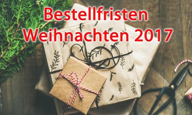 Bestellfristen Weihnachten 2017, Lieferzeiten und Lieferfristen Übersicht